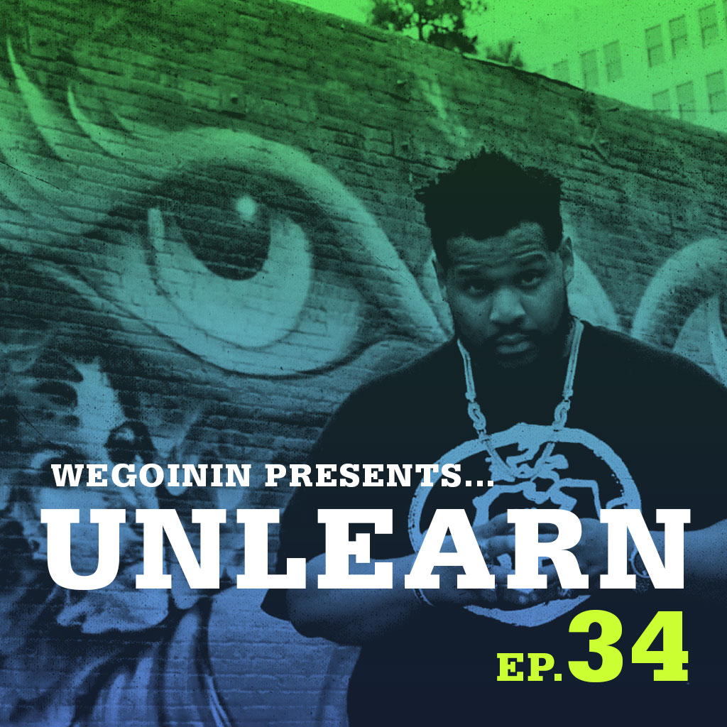 wegoinin-episode34-unlearn.jpg